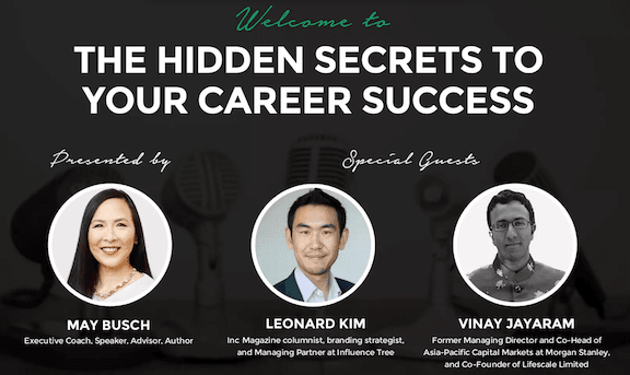 leonard kim may busch and vinay jayaram on the hidden secrets to your career success